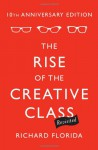 The Rise of the Creative Class--Revisited - Richard Florida