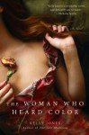 The Woman Who Heard Color - Kelly Jones