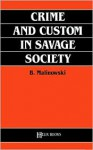 Crime and Custom in Savage Society - Bronisław Malinowski