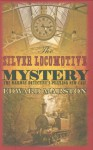 The Silver Locomotive Mystery - Edward Marston