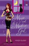 Magic and the Modern Girl - Mindy Klasky