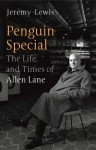 The Life and Times of Allen Lane (Penguin Special) - Jeremy Lewis