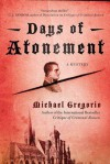 Days of Atonement: A Mystery (Hanno Stiffeniis Mysteries) - Michael Gregorio