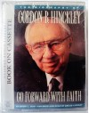 Go Forward With Faith, Biography of Gordon B. Hinckley - Sheri L. Dew
