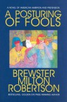 A Posturing of Fools - Brewster Milton Robertson