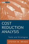 Cost Reduction Analysis: Tools and Strategies (Wiley Corporate F&A) - Steven M. Bragg