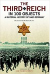 The Third Reich in 100 Objects: A Material History of Nazi Germany - Roger Moorhouse
