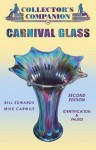 Collector's Companion To Carnival Glass: Identification & Values - Bill Edwards, Mike Carwile