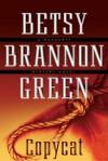 Copycat - Betsy Brannon Green