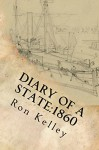 Diary of a State: 1860 (Arkansas in 1860) - Ron Kelley