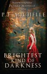Brightest Kind of Darkness (Volume 1) - P. T. Michelle