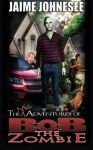 The Misadventures of Bob the Zombie - Jaime Johnesee, Jeffrey Kosh, Jeffrey Kosh, Leigh M Lane