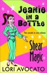 Jeanie in a Bottle / Shear Magic - Lori Avocato