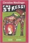 Che stress! - Christine Nöstlinger, Riccardo Cravero, Laura Draghi