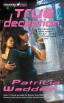 True Deception - Patricia Waddell