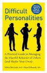 Difficult Personalities: A Practical Guide to Managing the Hurtful Behavior of Others (and Maybe Your Own) - Hazel Edwards, Helen McGrath