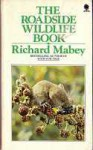 The Roadside Wildlife Book - Richard Mabey