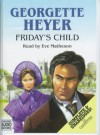 Friday's Child - Eve Matheson, Georgette Heyer