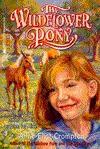 The Wildflower Pony - Anne Eliot Crompton