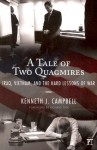 A Tale of Two Quagmires: Iraq, Vietnam, and the Hard Lessons of War - Kenneth J. Campbell, Richard A. Falk