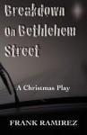 Breakdown on Bethlehem Street: A Christmas Play - Frank Ramirez