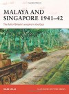 Malaya and Singapore 1941-42: The fall of Britain's empire in the East (Campaign) - Mark Stille, Peter Dennis