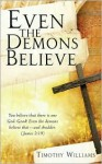 Even the Demons Believe - Timothy Williams