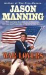 War Lovers - Jason Manning