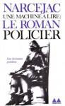 Une machine à lire : le roman policier - Thomas Narcejac