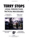 Terry Stops: Legal Perspectives/Tactical Procedures - Douglas R. Mitchell