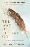 The Way of Letting Go (One Woman's Walk toward Forgiveness) - Wilma Derksen