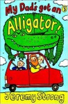 My Dad's Got An Alligator - Jeremy Strong