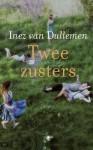 Twee zusters - Inez van Dullemen
