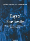 Days Of Blue Loyalty: The Politics Of Membership Of The Fine Gael Party - Michael Gallagher