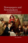 Newspapers and Newsmakers: The Dublin Nationalist Press in the Mid-Nineteenth Century - Ann Andrews