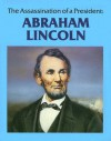 Abraham Lincoln: The Assassination of a President - Sue Hamilton