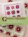 Granny Squares: Over 25 Creative Ways to Crochet the Classic Pattern - Stephanie Göhr, Melanie Sturm, Barbara Wilder
