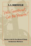 Hello Sweetheart, Get Me Rewrite!: The Story of the City News Bureau of Chicago - A.A. Dornfeld, Mike Royko
