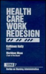 Health Care Work Redesign - Kathleen Kelly