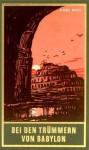 Bei den Trümmern von Babylon: Bd. 27 (German Edition) - Karl May