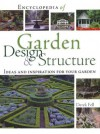 Encyclopedia of Garden Design and Structure: Ideas and Inspiration for Your Garden - Derek Fell