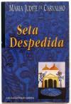 Seta Despedida - Maria Judite de Carvalho