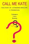 Call Me Kate: The Story of Katherine Marlowe, a Transexual - Richard Nelson, Eugenia Jackson