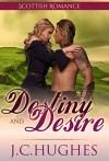 Scottish Romance: Destiny and Desire ( Scotland Romance ) (Free Historical Romance) - J.C. Hughes