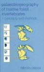 Palaeobiogeography of Marine Fossil Invertebrates: Concepts and Methods - Raymond Bonnett