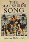 The Blackbird's Song - Pauline Holdstock
