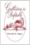 Godliness Is Profitable - Kenneth E. Hagin