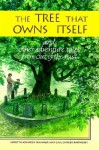 The Tree That Owns Itself: And Other Adventure Tales from Out of the Past - Loretta Johnson Hammer, James Watling, Gail Karwoski
