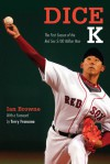 Dice-K: The First Season of the Red Sox $100 Million Man - Ian Browne, Terry Francona