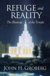 Refuge and Reality: The Blessings of the Temple - John H. Groberg